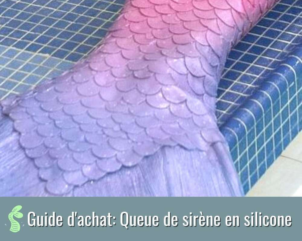 guide d'achat d'une queue de sirène en silicone