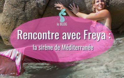 Rencontre avec une sirène française en mer Méditerranée : Freya