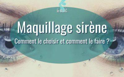 Maquillage de sirène : Comment le choisir et comment le faire ?