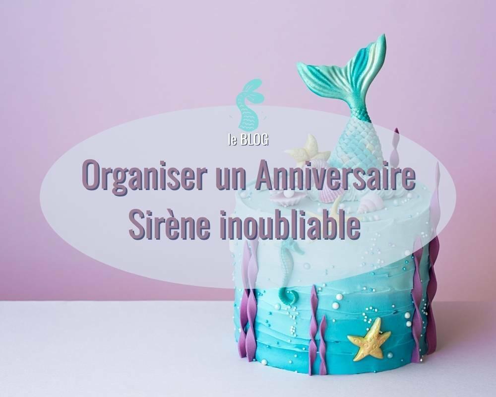 organiser un anniversaire sirene