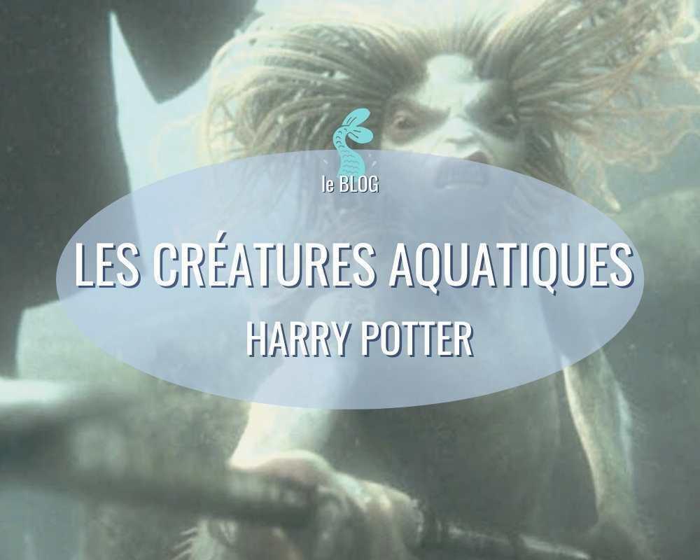 les créatures aquatiques dans la saga Harry Potter